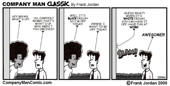 A Company Man Comic #BlackFriday Classic 11/28/14